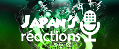 JAPAN\'S RÉACTIONS #35 : Retour l\'annonce de l\'anime Super Dragonball Hereos