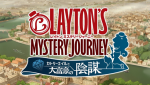 Layton\'s Mystery Journey : Katrielle and The Millionaire\'s Conspiracy