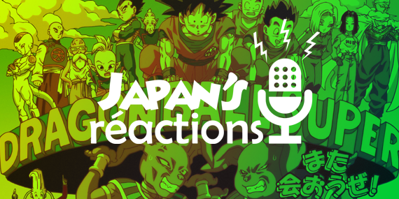JAPAN'S RÉACTIONS #33 : Retour sur Dragon Ball Super : l'arc survie de l'Univers