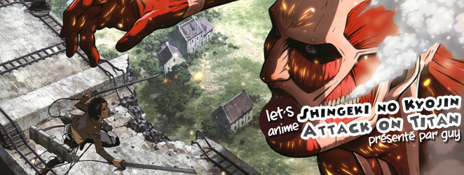 Let's anime Shingeki no Kyojin : Attack on Titan