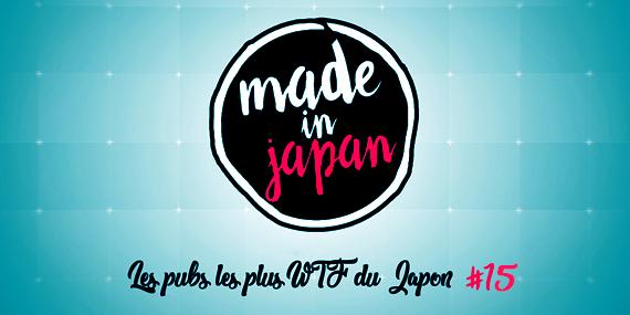 Made in Japan : Les pubs les plus WTF du Japon n°15 - passionjapan