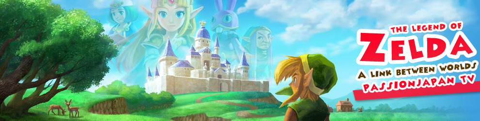 The Legend of Zelda : a Link Between Worlds - passionjapan