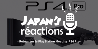 Japan\'s Réactions # 17 : Retour sur le Playstation Meeting Ps4 slim / Ps4 Pro